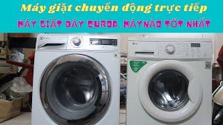 Máy Giặt chuyển động trực tiếp và Máy Giặt Dây curoa máy nào tốt nhất