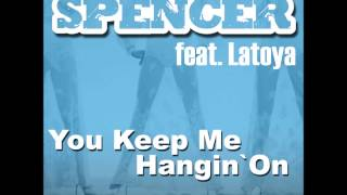 Andrew Spencer ft. Latoya - You Keep Me Hangin On (Original Edit)