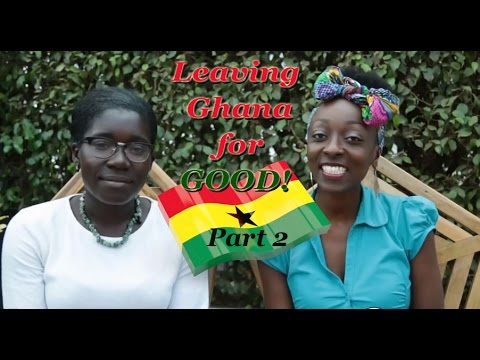Leaving Ghana for good! Part 2