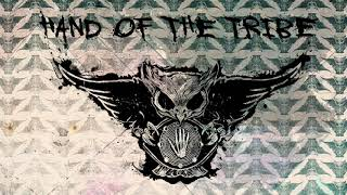 "Hand Of The Tribe - ""The Last Time"" (Lyric Video)"