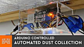 Fully Automated Dust Collection powered by Arduino // How To