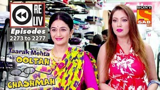 Weekly Reliv | Taarak Mehta Ka Ooltah Chashmah |21st August to 25th August 2017|Episode 2273 to 2277