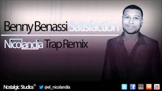 Satisfaction Benny Benassi Trap Remix