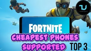 Cheapest smartphones to play Fortnite Mobile game/Android 2019