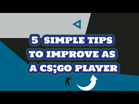 5 SIMPLE TIPS TO IMPROVE AS A CS:GO PLAYER