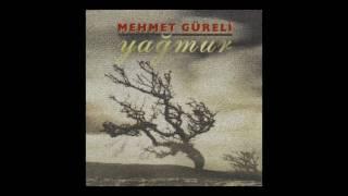 Mehmet güreli şarkı sözleri