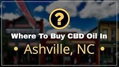 Where to Buy CBD oil in Ashville, NC   CBD Oil Ashville