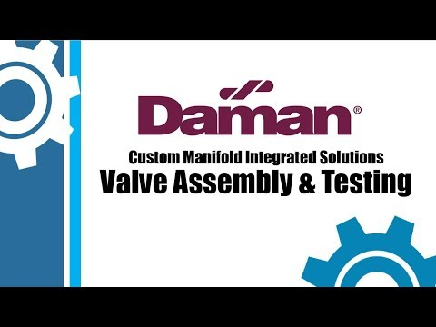Daman Valve Assembly & Testing Video