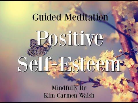 Positive self-esteem ~ guided meditation