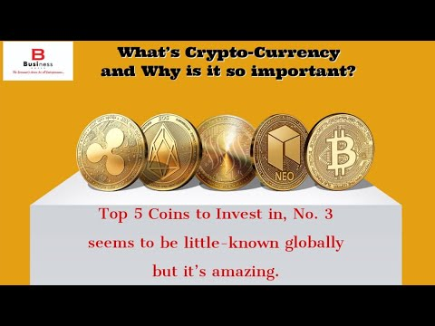 What's Crypto-Currency, Why crypto-currency is the future? | Top 5 Coins to invest in 2020 and Why?
