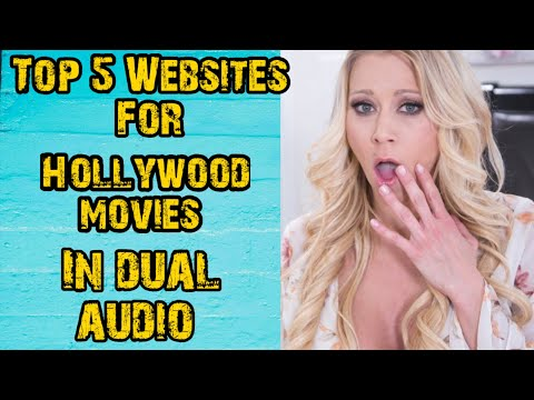 Top 5 Websites For Hollywood Movies In Dual Audio