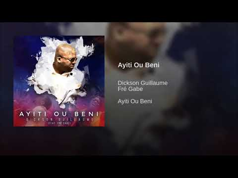 """Ayiti Ou Beni"" Dickson Guillaume (Feat. Fré Gabe)"