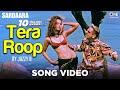 Tera Roop Song Video by Jazzy B -  Sardaara | Sukhshinder Shinda