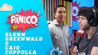 Glenn Greenwald e Caio Coppolla - Pânico - 25/02/19