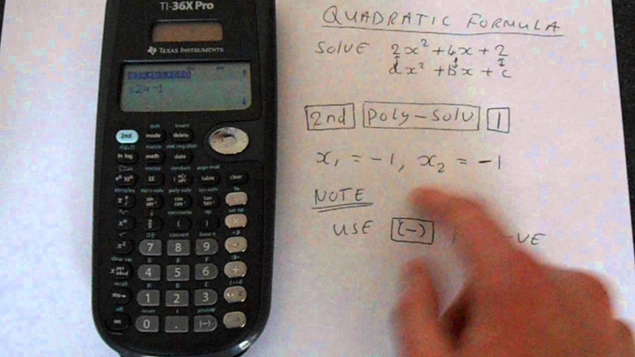 TI-36X Pro: Using The Quadratic Formula
