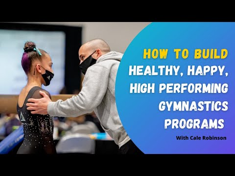 Skill Progressions, Mental Blocks, & Building Healthy & High Performing Gymnasts with Cale Robinson