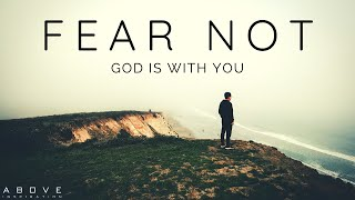 FEAR NOT | God Iṡ With You - Inspirational & Motivational Video