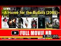 Watch A Home for the Bullets (2005) Full Movie#9350hobhl