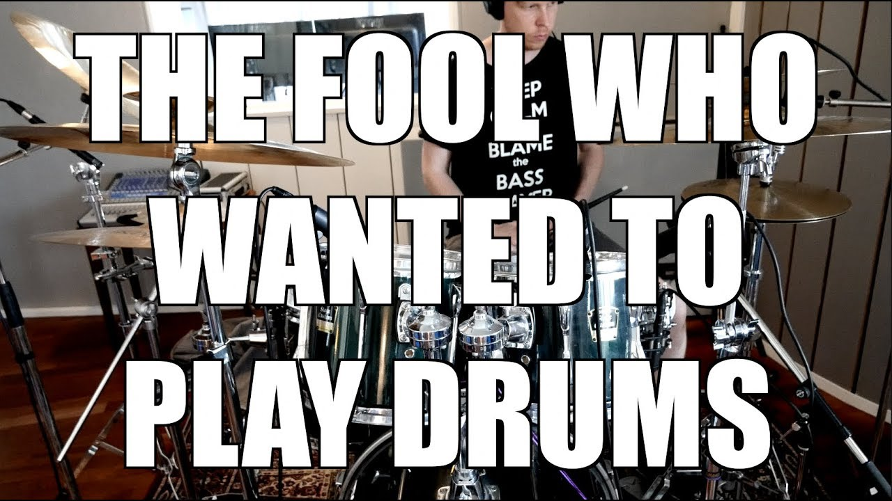 """The Fool Who Wanted to Play Drums (Recording drums for """"The Fool Who Would Be King"""")"""
