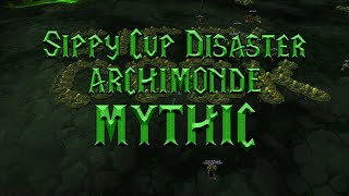 Sippy Cup Disaster: Archimonde - MYTHIC