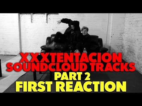 XXXTENTACION SOUNDCLOUD TRACKS  FIRST REACTION/REVIEW (PART 2)