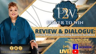 Power 2 Win LIVE: Review & Dialogue: Ten Step Protocol In Executing Business Excellence