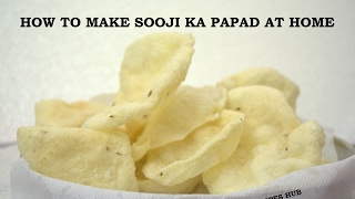 HOW TO MAKE SOOJI KA PAPAD At Home Recipe In Hindi Easy & Quick