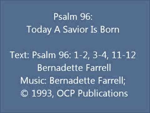 Psalm 96: Today A Savior Is Born (Farrell setting)