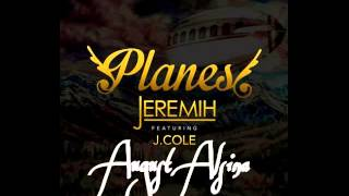 Jeremih ft August Alsina & J.Cole - Planes (remix) *New 2015*