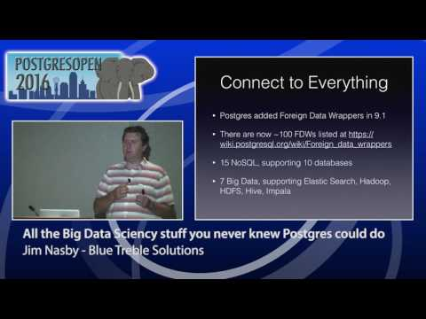 All the Big Data Sciency stuff you never knew Postgres could do