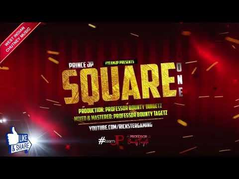 Prince Jp - Square One (2019 Chutney Soca)
