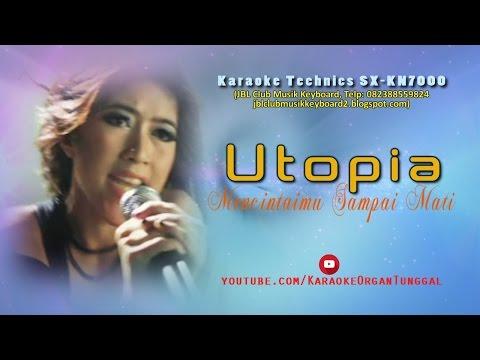 Utopia - Mencintaimu Sampai Mati   Karaoke Technics SX-KN7000