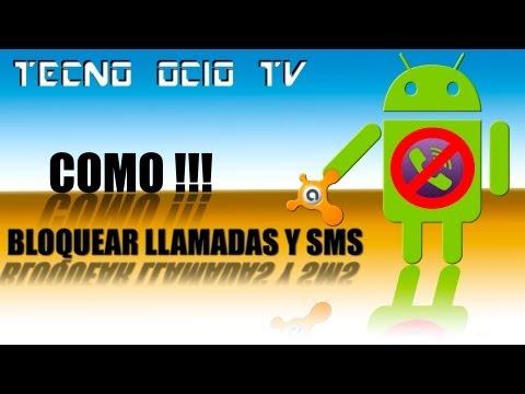 COMO BLOQUEAR LLAMADAS Y SMS EN TU ANDROID !!!