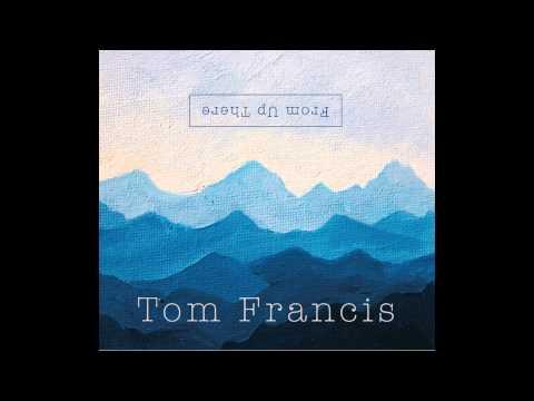 Tom Francis - Rise (Album version)