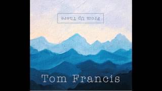 Tom Francis Rise Album Version