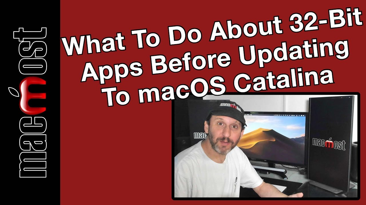 What To Do About 32-Bit Apps Before Updating To macOS Catalina (MacMost #1948)
