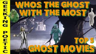 "OUR TOP FIVE ""GHOST"" THEMED MOVIES:  A Supernatural, Paranormal, Ghost-Bustin' Discussion!"