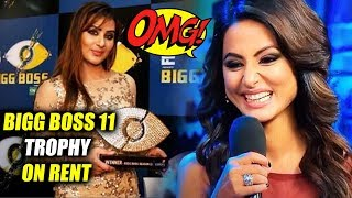 Hina Khan Ready To Work With Shilpa Shinde, Shilpa To RENT Her Bigg Boss 11 Trophy