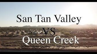 San Tan Valley Vs Queen Creek Arizona Comparison 2019
