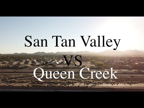 San Tan Valley Vs Queen Creek Arizona Comparison 2019