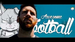 Awesome Football• Skills & Goals 17/18!