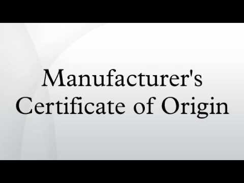 Manufacturer\u0027s Certificate of Origin - YouTube