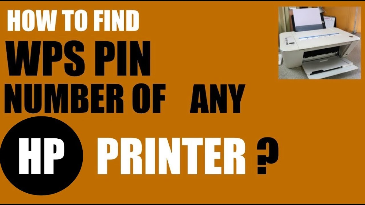 How To Find The Wps Pin Number Of Any Hp Printer Youtube