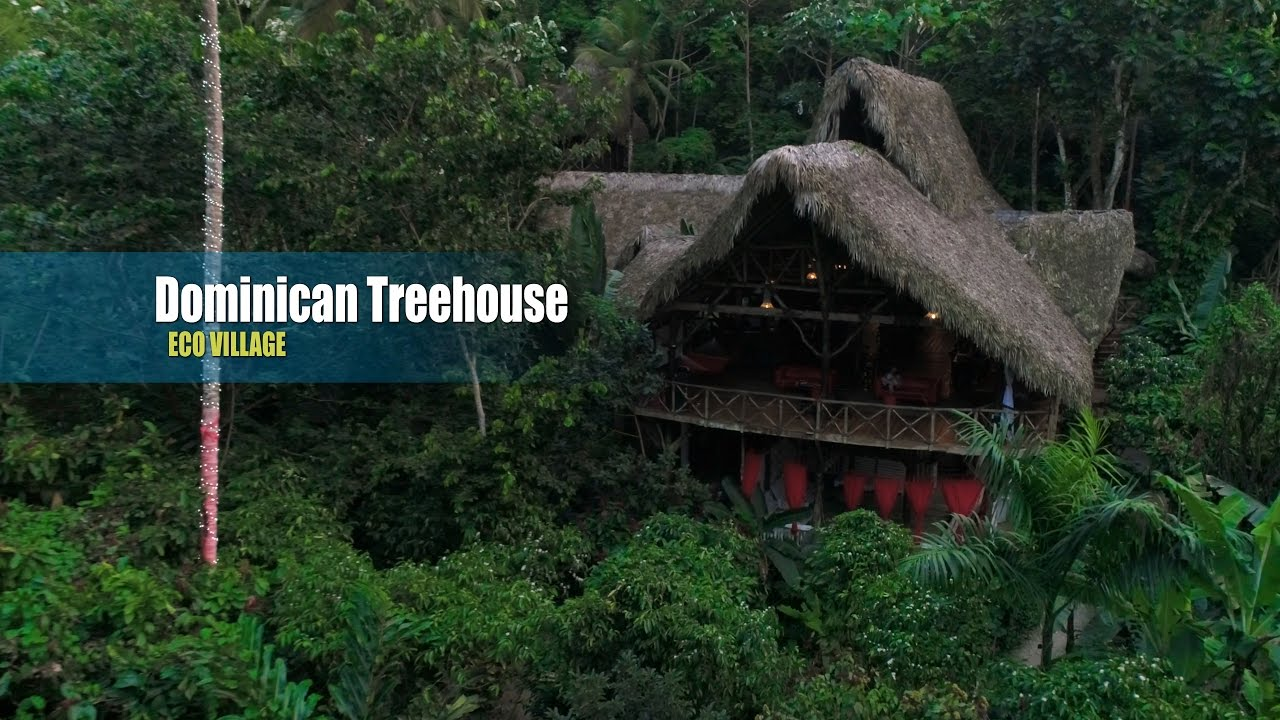 dominican treehouse village destination vacation youtube