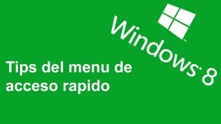 Tips del menu de acceso rapido en Windows 8