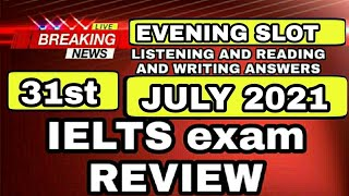 31 July ielts exam review listening and reading answers   31 July ielts exam   7 August ielts exam