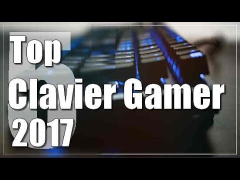 Top 5 Meilleur Clavier Gamer - Comparatif 2017