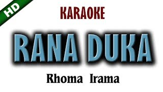 Download Lagu RANA DUKA Karaoke Rhoma Irama mp3