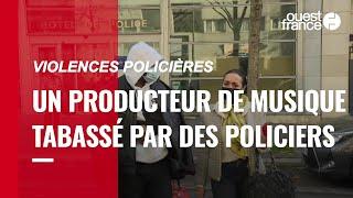 Violences policières. Un producteur de musique tabassé par des policiers