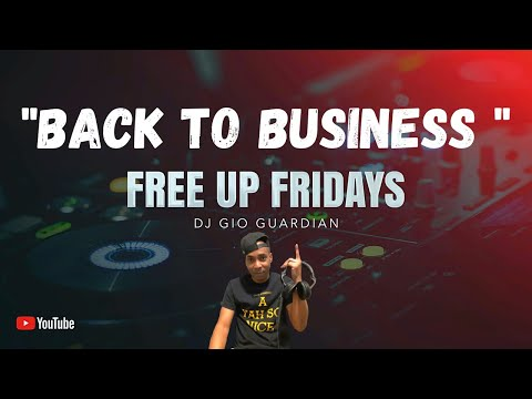 FREE UP FRIDAY - DJ GIO  - BACK TO BUSINESS - 11-13-20